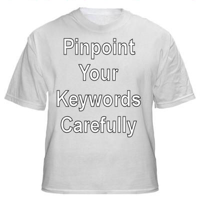 Pinpoint Your Keywords Carefully